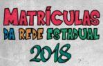 MATRICULAS REDE ESTADUAL 2018